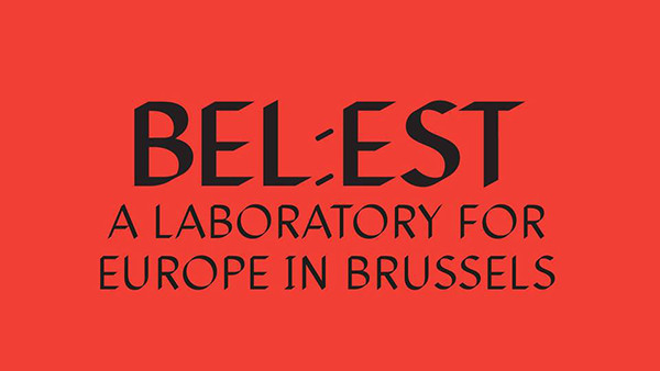 BEL:EST A LABORATORY FOR EUROPE IN BRUSSELS