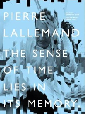 Pierre Lallemand - The sense of time lies in its memory