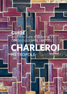 Modern and contemporary architecture guide - Charleroi