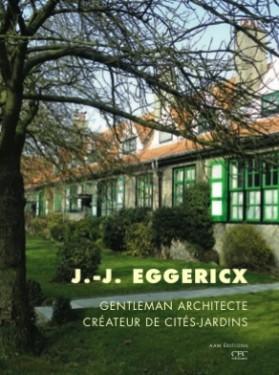 Jean-Jules EGGERICX, Gentleman architect, designer of Garden Cities