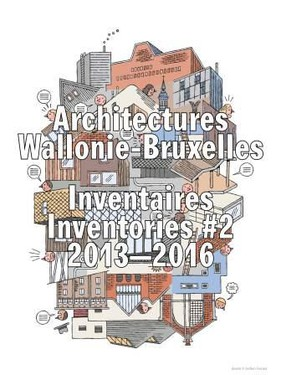Architectures Wallonie-Bruxelles Inventaires # 2 Inventories 2013-2016