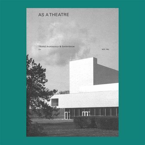 As a theatre: stedenbouw & V+ As a Theatre