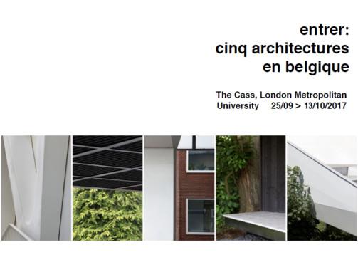 entrer: cinq architectures en Belgique - Exposition à Londres