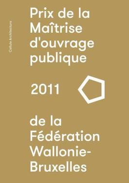 Prix maîtrise d'ouvrage publique de la Fédération Wallonie Bruxelles 2011