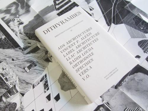 Dithyrambes. [Re]nouveaux Plaisirs d'Architecture #3