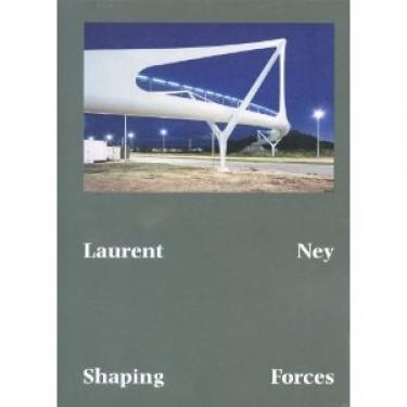 Exposition : Shaping Forces par Laurent Ney