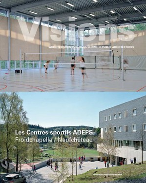 Visions: ADEPS sports centres of Froidchapelle and Neufchâteau