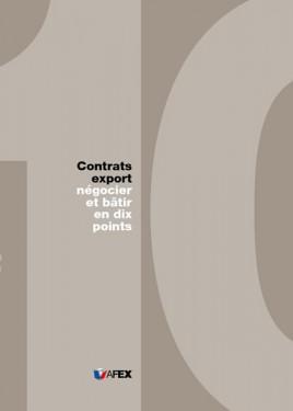 Contrats Export. Négocier et bâtir en dix points
