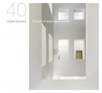 cover -®citydev 40 years of urban development _  Expansion +®conomique Gosset _ Architectes Adrien BLOMME (1929) JOEL CLAISSE ARCHITECTURES (1992)