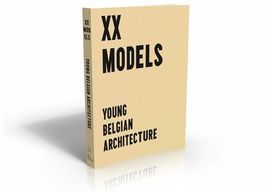 XX Models Young Belgian Architecture